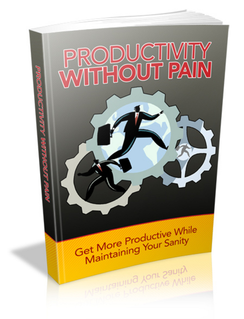 Product picture Productivity Without Pain (With Master Resell Rights)