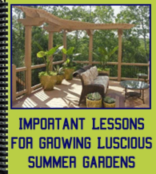 Product picture Important Lessons for Growing Luscious Summer Gardens - PLR