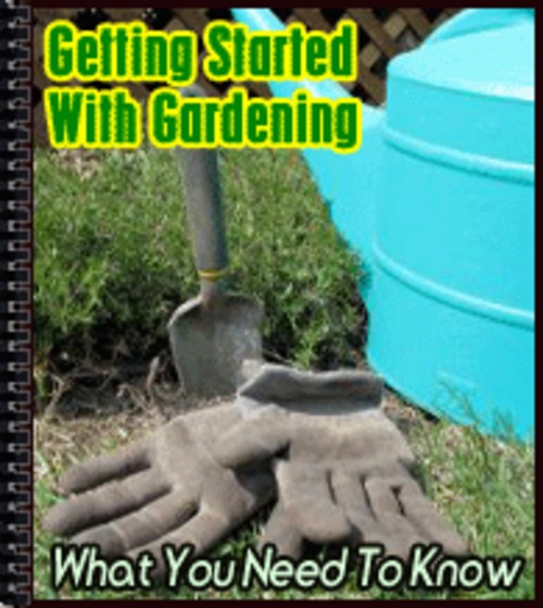 Product picture Getting Started With Gardening: What You Need To Know - PLR